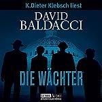 Die Wächter (Camel Club 1) | David Baldacci