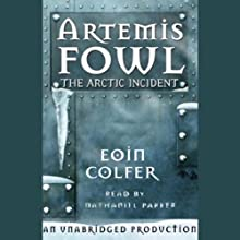 The Arctic Incident: Artemis Fowl, Book 2 (       UNABRIDGED) by Eoin Colfer Narrated by Nathaniel Parker