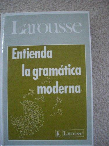 Entienda LA Gramatica Moderna (Understanding Modern Grammar)