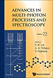 Advances in Multi-Photon Processes and Spectroscopy (Volume 22)