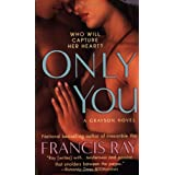 Only You (The Graysons, Book 5) ~ Francis Ray