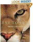 Eye to Eye: Intimate Encounters with the Animal World