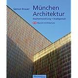 """M�nchen Architektur: Stadtgestalt und Stadtentwicklungvon """"Gernot Brauer"""""""