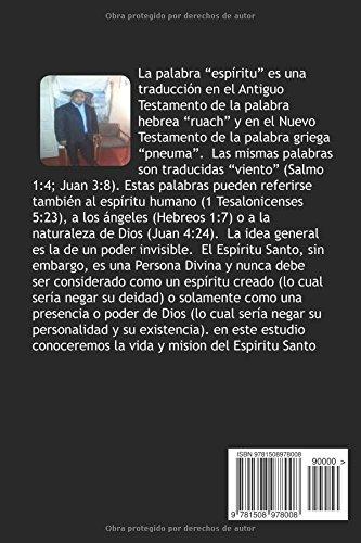 El Consolador Espiritu Santo: La vida y mision del Espiritu Santo en la tierra