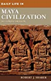 img - for Daily Life in Maya Civilization (The Greenwood Press Daily Life Through History Series) [Hardcover] [2009] (Author) Robert J. Sharer book / textbook / text book