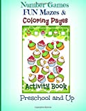 Number Games, FUN Mazes and Coloring Pages: Activity Book: Preschool and Up (Jumbo Size Road Trip Activity Book-Mazes, Coloring Pages and Math Games) (Volume 8)