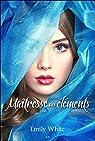 Les Auris, tome 1 : Maîtresse des Eléments par White