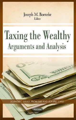 Taxing the Wealthy: Arguments and Analysis (Economic Issues, Problems and Perspectives)
