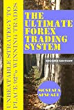 The Ultimate Forex Trading System-Unbeatable Strategy to Place 92% Winning Trades (Second Edition) (English Edition)