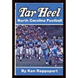 Tar Heel: North Carolina Football by Ken Rappoport