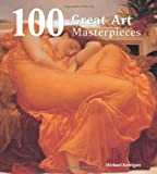 100 Great Art Masterpieces. (100 Masterpieces) (0857752499) by Kerrigan, Michael