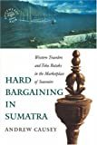 Hard Bargaining in Sumatra: Western Travelers and Toba Bataks in the Marketplace of Souvenirs (Southeast Asia)