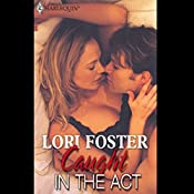 Caught in the Act (Men to Rescue)   Lori Foster