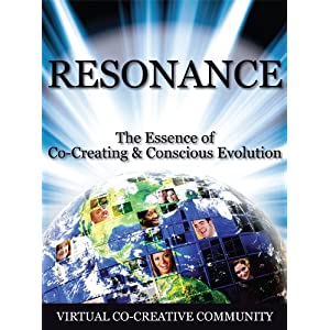 Resonance: The Essence of Co-Creating &amp; Conscious Evolution