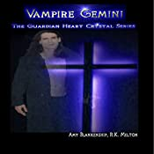 Vampire Gemini: The Guardian Heart Crystal Series, Book 6 | [Amy Blankenship, R K Melton]