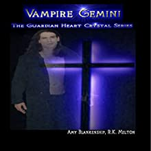 Vampire Gemini: The Guardian Heart Crystal Series, Book 6 (       UNABRIDGED) by Amy Blankenship, R K Melton Narrated by Jeff Bower