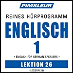 ESL German Phase 1, Unit 26: Learn to Speak and Understand English as a Second Language with Pimsleur Language Programs | Pimsleur