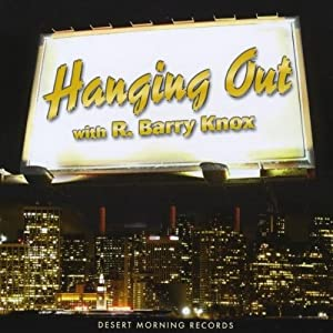 R. Barry Knox &ndash; Hanging Out