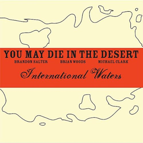 You May Die In The Desert-International Waters-2012-FNT Download