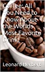 Coffee: All You Need to Know About th...