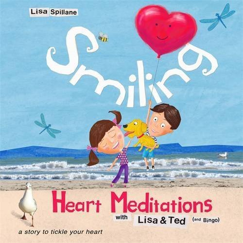 Smiling Heart Meditations with Lisa and Ted by Lisa Spillane (2014-11-28)