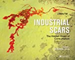 Industrial Scars: Photographs of the...
