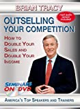 Outselling Your Competition - How to Double Your Sales & Double Your Income