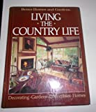 Better Homes and Gardens: Living the Country Life (Better Homes and Gardens Books)