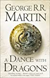 A Dance with Dragons: Book 5 of a Song of Ice and Fire by George R. R. Martin
