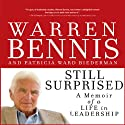 Still Surprised: A Memoir of a Life in Leadership (       UNABRIDGED) by Warren Bennis, Patricia Ward Biederman Narrated by Erik Synnestvedt