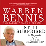 Still Surprised: A Memoir of a Life in Leadership | Warren Bennis,Patricia Ward Biederman
