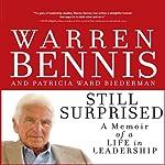 Still Surprised: A Memoir of a Life in Leadership | Warren Bennis,Patricia Ward Biederman