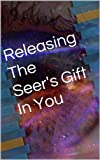 img - for Releasing The Seer's Gift In You book / textbook / text book