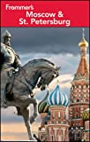 Frommers Moscow and St. Petersburg (Frommers Complete Guides)