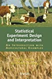 img - for Statistical Experiment Design and Interpretation: An Introduction with Agricultural Examples book / textbook / text book