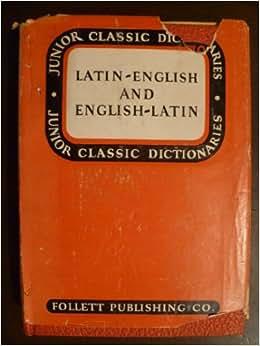 I'll bet latin to english dictionaries