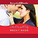 Her One and Only: A Porter Family Novel, Book 4 Audiobook by Becky Wade Narrated by Cynthia Farrell