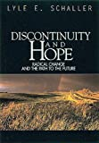 Discontinuity and Hope: Radical Change and the Path to the Future (068708539X) by Lyle E Schaller