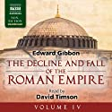 The Decline and Fall of the Roman Empire, Volume IV Audiobook by Edward Gibbon Narrated by David Timson