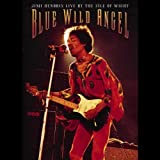 Blue Wild Angel: Jimi Hendrix Live at the Isle of Wight/+DVD By Jimi Hendrix (2005-10-31)