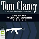 Patriot Games: Jack Ryan (       UNABRIDGED) by Tom Clancy Narrated by Michael Prichard