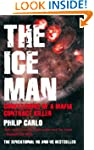 The Ice Man: Confessions of a Mafia C...