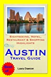 Austin, Texas Travel Guide - Sightseeing, Hotel, Restaurant & Shopping Highlights (Illustrated)