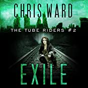 The Tube Riders: Exile: The Tube Riders Trilogy, Book 2 | Chris Ward