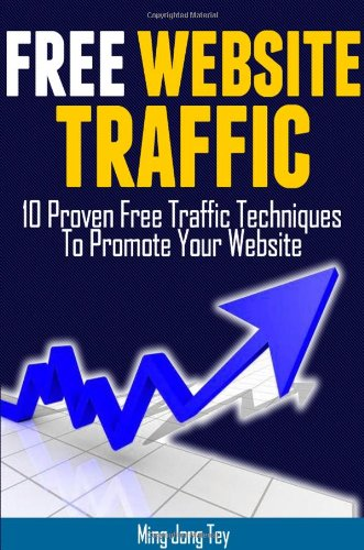 Free Website Traffic - 10 Proven Free Traffic Techniques To Promote Your Website