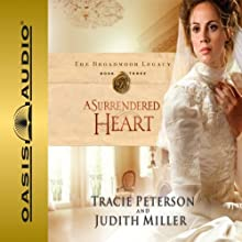 A Surrendered Heart: Broadmoor Legacy, Book 3 Audiobook by Tracie Peterson, Judith Miller Narrated by Aimee Lilly
