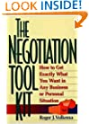 The Negotiation Toolkit: How to Get Exactly What You Want in Any Business or Personal Situation