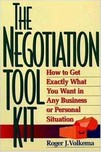 The Negotiation Toolkit: How to Get Exactly What You Want...