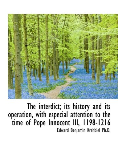The interdict; its history and its operation, with especial attention to the time of Pope Innocent I