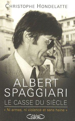 Albert Spaggiari, le casse du siècle : Ni armes, ni violence et sans haine